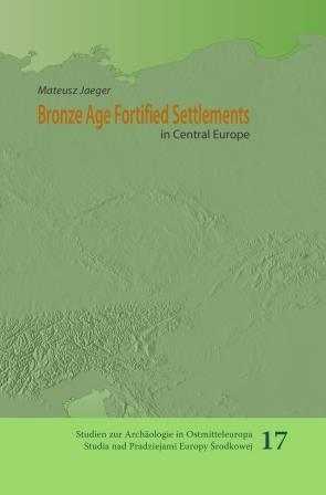 Bronze Age Fortified Settlements in Central Europe