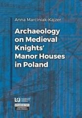 Archaeology on Medieval Knights' Manor Houses in Poland