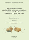 Post-Prehistoric Ceramics  and Chalcolithic to Iron Age Ground Stone  Artefacts