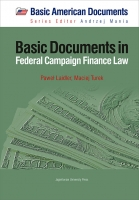 Basic Documents in Federal Campaign Finance Law