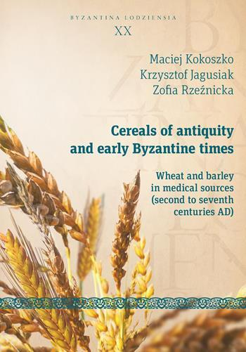 Cereals of Antiquity and Early Byzantine Times