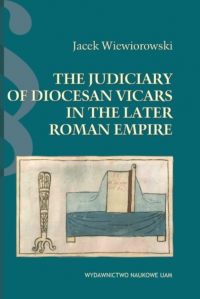 The Judiciary of Diocesan Vicars in the Later Roman Empire