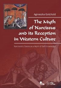 The Myth of Narcissus and its Reception in Western Culture. Narcissistic Desire