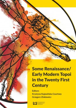 Some Renaissance/Early Modern Topoi in the Twenty First Century