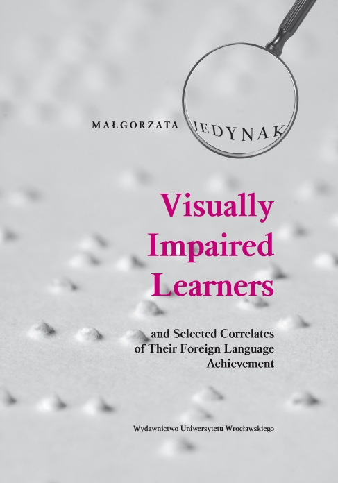Visually Impaired Learners and Selected Correlates of Their Foreign Language Ach