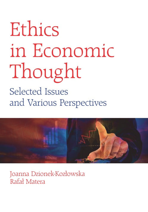 Ethics in Economic Thought. Selected Issues and Various Perspectives