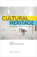Cultural Heritage – Management, Identity and Potential