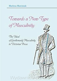 Towards a New Type of Masculinity: The Ideal of Gentlemanly Masculinity in...