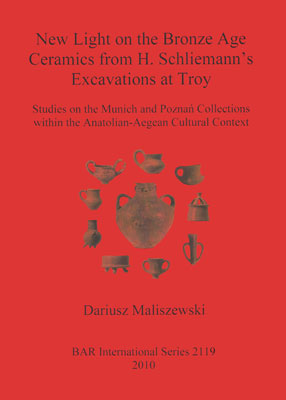 New Light on the Bronze Age Ceramics from H. Schliemann's Excavations at Troy