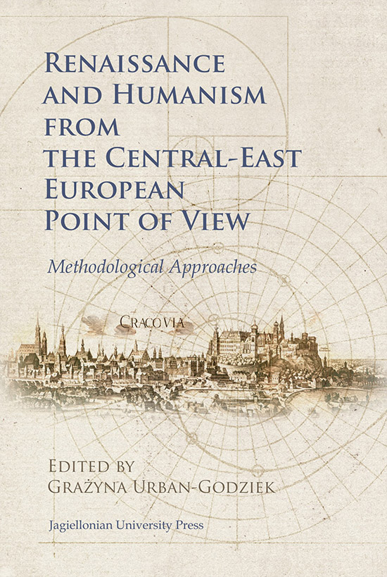 Renaissance and Humanism from the Central-East European Point of View;