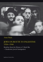 Jews on Route to Palestine 1934-1944. Sketches from the History of...